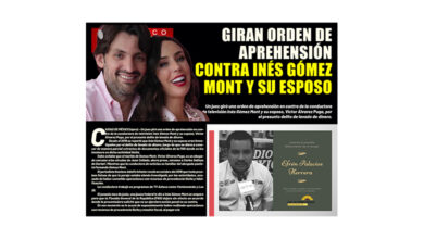 Photo of GIRAN ORDEN DE APREHENSIÓN CONTRA INÉS GÓMEZ MONT Y SU ESPOSO